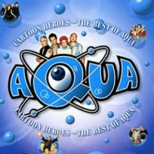 Cartoon Heroes: The Best of Aqua Album