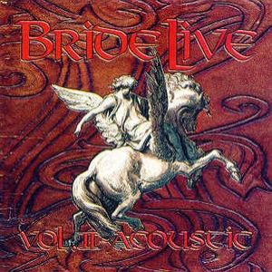 Bride Live Volume II: Acoustic - album