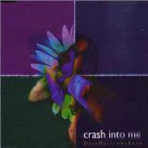 Crash into Me Album