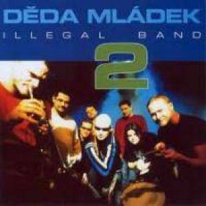 Děda Mládek Illegal Band 2 - album