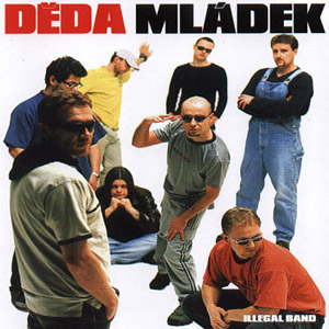 Děda Mládek Illegal Band - album