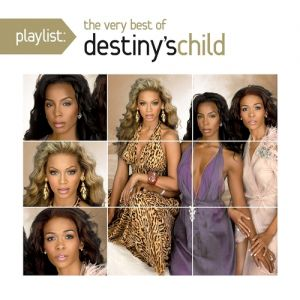 Playlist: The Very Best of Destiny's Child Album