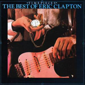 Time Pieces: The Best Of Eric Clapton Album
