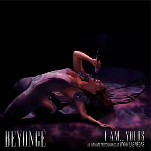I Am... Yours: An IntimatePerformance at Wynn Las Vegas Album