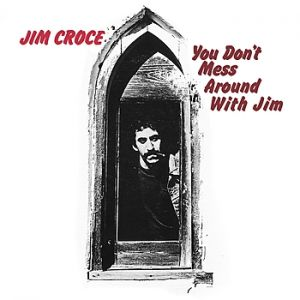 You Don't Mess Around with Jim - album