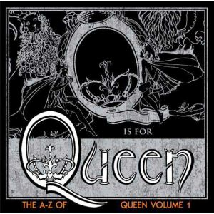 The A-Z of Queen, Volume 1 - album