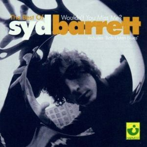 The Best Of Syd Barrett: Wouldn't You Miss Me? - album