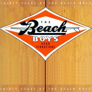 Good Vibrations: Thirty Years of The Beach Boys Album