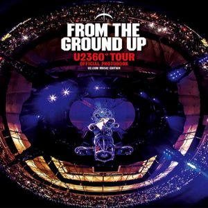 From the Ground Up: Edge's Picks from U2360° Album