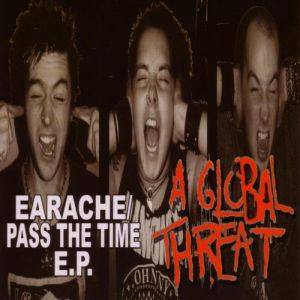 Earache / Pass the Time Album