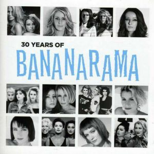 30 Years of Bananarama Album