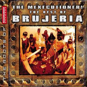 The Mexecutioner! - The Best of Brujeria Album