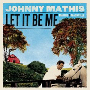 Let It Be Me: Mathis in Nashville Album