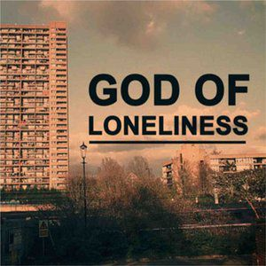 God of Loneliness Album