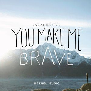 You Make Me Brave Album
