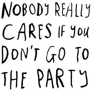 Nobody Really Cares If You Don't Go to the Party Album