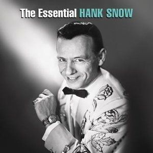 The Essential Hank Snow - album
