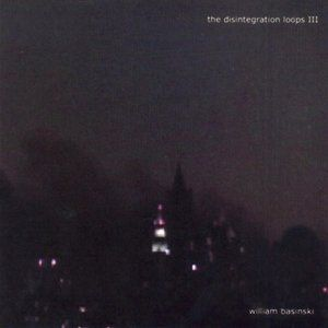 The Disintegration Loops III - album