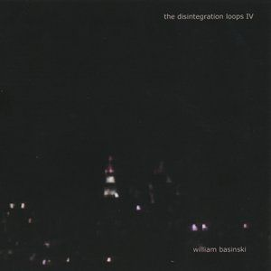 The Disintegration Loops IV - album