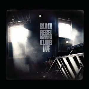 Black Rebel Motorcycle Club Live Album