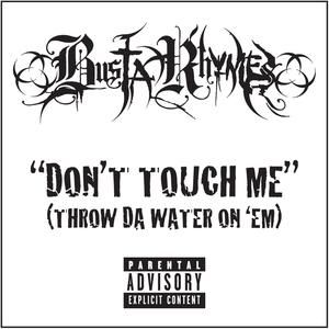 Don't Touch Me (Throw da Water on 'Em) - album