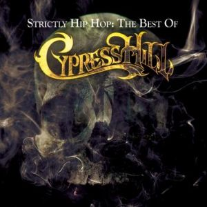 Strictly Hip Hop: The Best of Cypress Hill Album