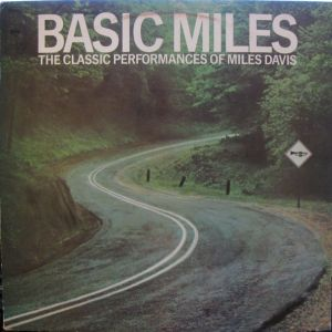 Basic Miles: The Classic Performances of Miles Davis Album