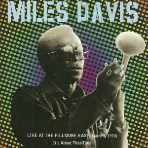 Live at the Fillmore East, March 7, 1970: It's About That Time Album