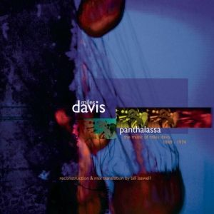 Panthalassa: The Music of Miles Davis 1969–1974 Album