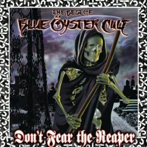 Don't Fear the Reaper: The Best of Blue Öyster Cult Album