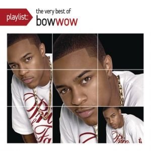 Playlist: The Very Best of Bow Wow Album