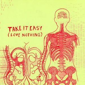 Take It Easy (Love Nothing) Album