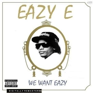 We Want Eazy Album