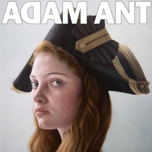Adam Ant Is the Blueblack Hussar in Marrying the Gunner's Daughter Album