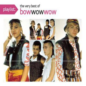 Playlist The Very Best of Bow Wow Wow Album