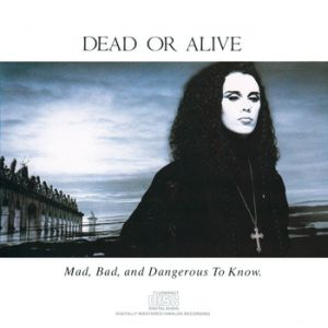 Mad, Bad, and Dangerous to Know Album