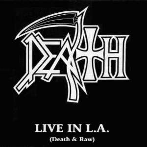 Live in L.A. (Death & Raw) Album