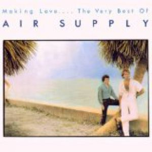 Making Love ... The Very Best of Air Supply - album