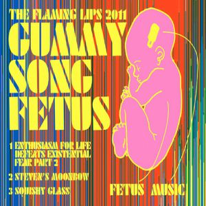 The Flaming Lips 2011 #6: Gummy Song Fetus - album