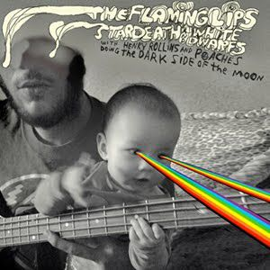 The Flaming Lips and Stardeath and White Dwarfs with Henry Rollins and Peaches Doing The Dark Side of the Moon - album