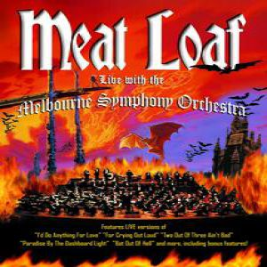 Meat Loaf with Melbourne Symphony Orchestra The Melbourne Symphony Orchestra Bat Out Of Hell Live
