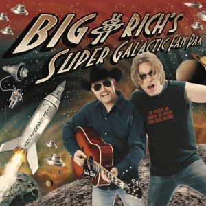 Big & Rich's Super Galactic Fan Pak Album