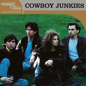 Cowboy Junkies: The Platinum and Gold Collection Album