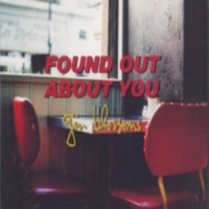 Found Out About You - album