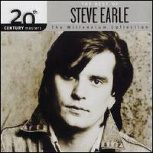 20th Century Masters - The Millennium Collection:The Best of Steve Earle Album