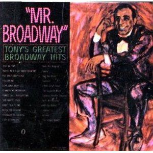 Mr. Broadway: Tony's Greatest Broadway Hits Album